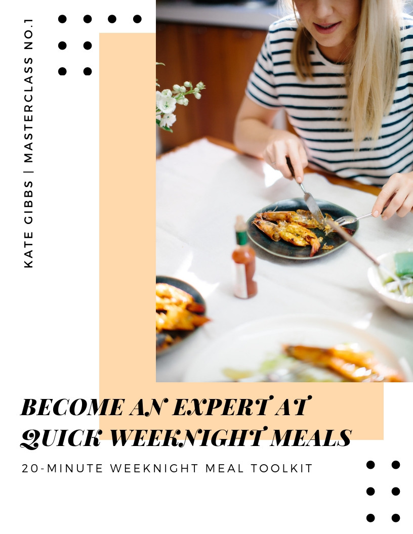 quick weeknight meal masterclass_Kate Gibbs.jpg