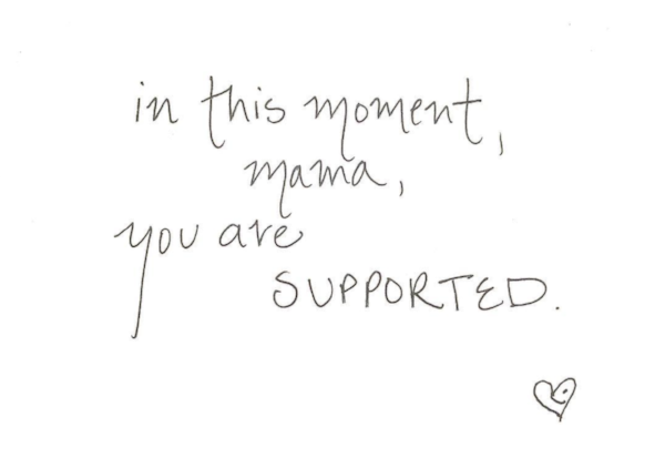 you are supported, mama.png