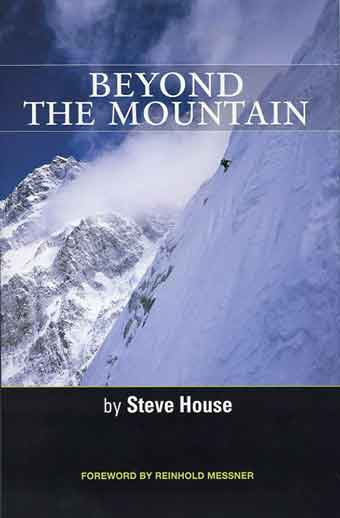 Beyond The Mountain - Steve House