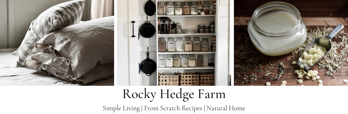 Rocky Hedge Farm - Simple Living | From Scratch Recipes | Natural Home
