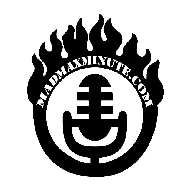 The Mad Max Minute Podcast
