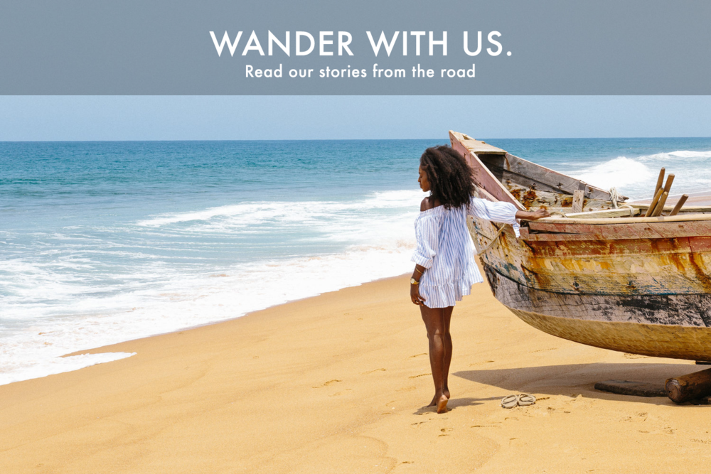 WANDER WITH US. Read our stories from the road.