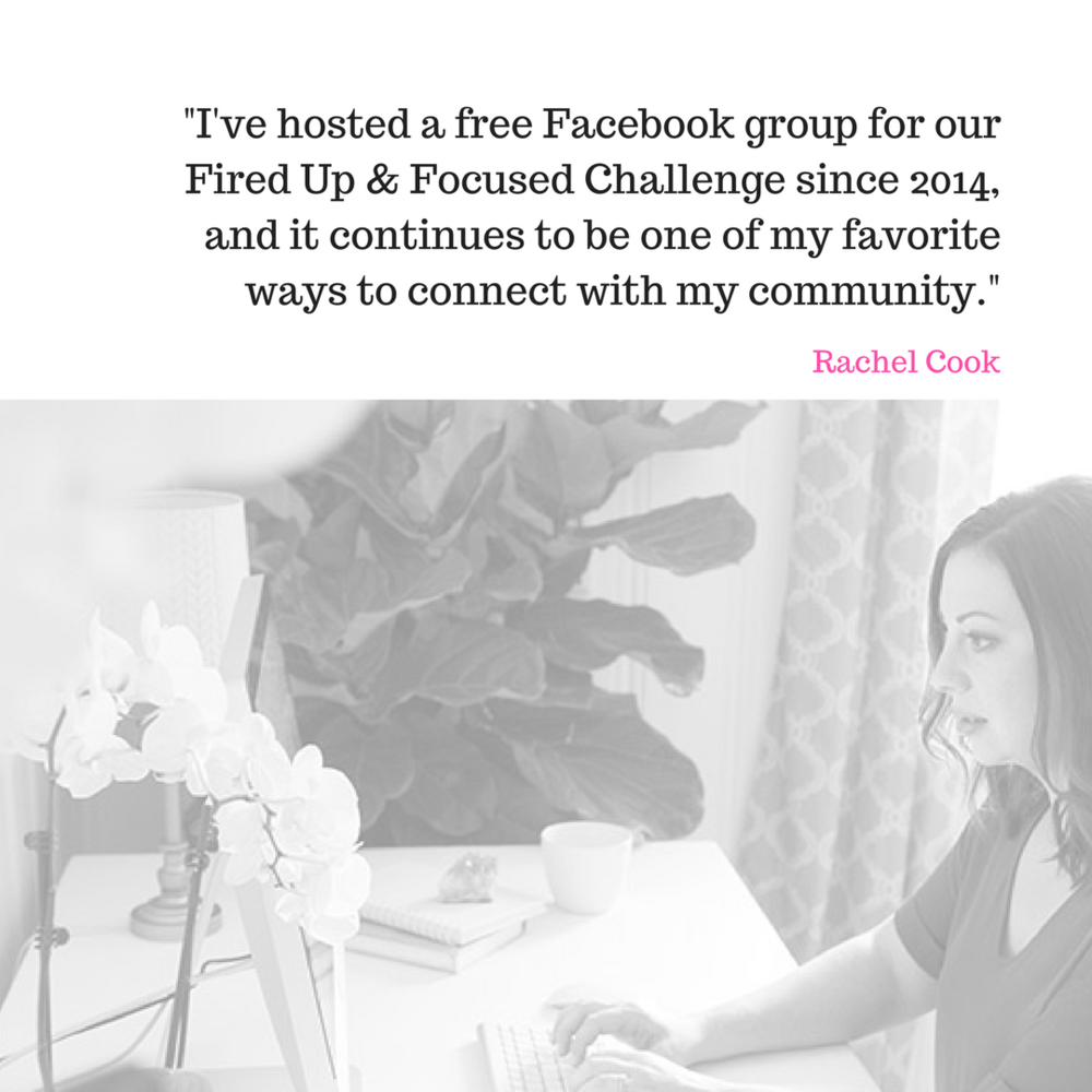 Rachel Cook - I've hosted a free Facebook group for our Fired Up & Focused Challenge since 2014, and it continues to be one of my favorite ways to connect with my community.Everyone who joins the group first signs up for the Challenge - so we capture their emails - and each daily challenge is linked to specific prompt in the group to keep the conversations on topic.We also have some theme days - some a prescheduled and some are more in the moment.With the huge decrease in reach from my Facebook Page, I often share content like Facebook Lives from the Page into the Group.It's been a great way to continue to drive traffic back towards my latest content.With so many new features being added to Facebook groups - and the new focus from Facebook on groups - I'm excited to continue growing this group.I've especially loved the addition of Facebook Live AUDIO as a way to jump on and answer questions.Yes it takes a TON of time and honestly, without a team it's not possible to run a group with tens of thousands of people.But we have so many stories of our challengers hosting in person meet-ups and finding new Biz BFFs that it definitely encourages us to continue!Rachel Cook, rachelcook.com