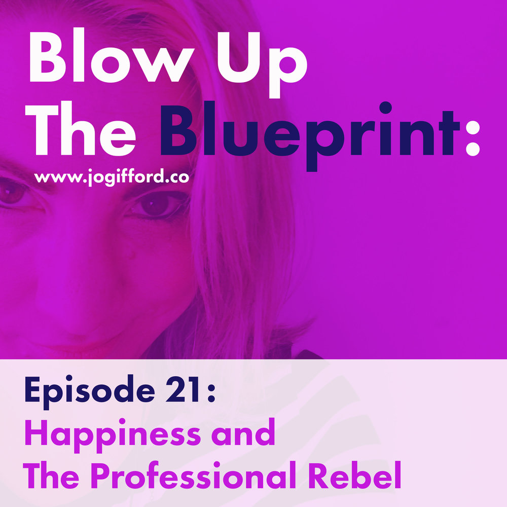 Podcast-Episode-21--Happiness-and-The-Professional-Rebel.jpg