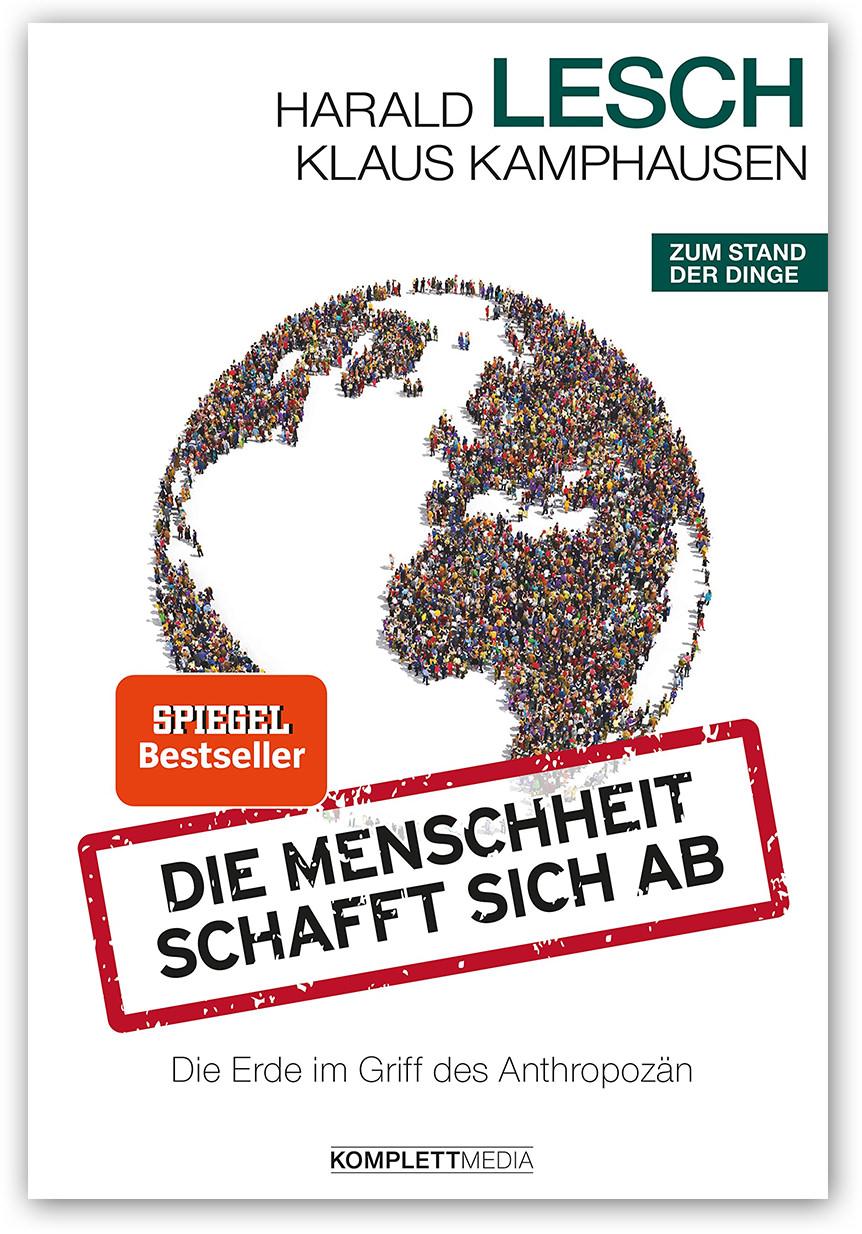 Verlag: KOMPLETT-MEDIA GmbH ISBN: 978-3-8312-0424-3  http://www.komplett-media.de/de_die-menschheit-schafft-sich-ab-die-erde-im-griff-des-anthropozaen_112637.html