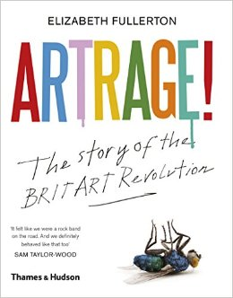 Artrage! The story of the Britart revolution