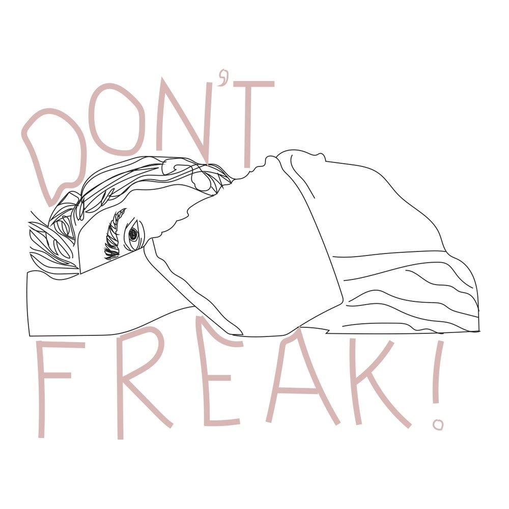 don't freak!.jpg