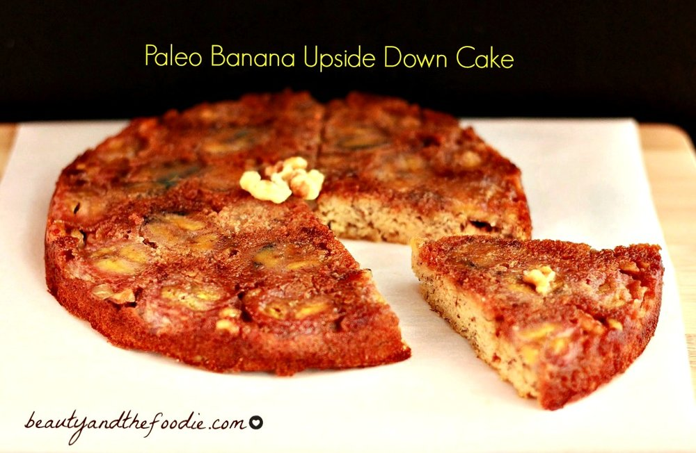 Recipe of the week - Paleo Banana Upside down cake