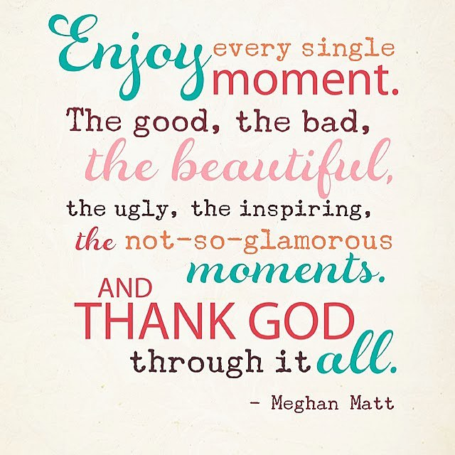 Embrace it all and enjoy every moment!!!!