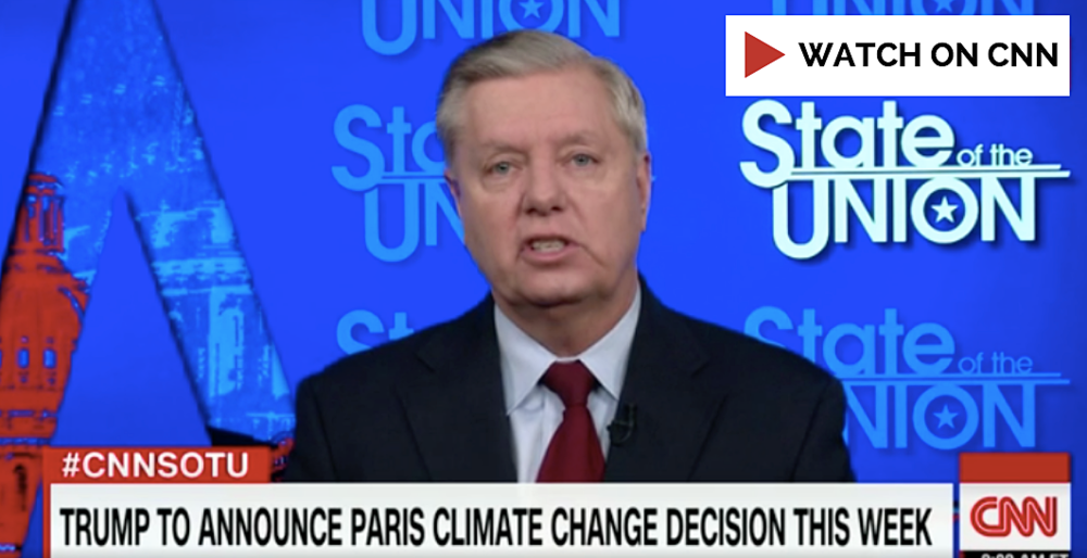 """""""IF HE [TRUMP] DOES WITHDRAW, THAT WOULD BE A DEFINITIVE STATEMENT BY THE PRESIDENT THAT HE BELIEVES CLIMATE CHANGE IS A HOAX...IT WOULD BE TAKEN AS A STATEMENT THAT CLIMATE CHANGE IS NOT A PROBLEM, NOT REAL. THAT WOULD BE BAD FOR THE PARTY, BAD FOR THE COUNTRY.""""    -  Senator Lindsey Graham (R-SC ), 5/28/17"""