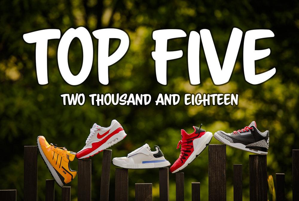 Top 5 Sneakers 2018 - Adidas, Y-3, Jordan, Nike