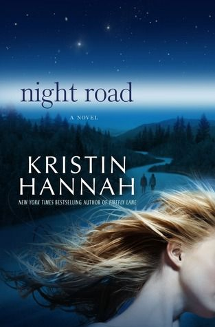 Night Road by Kristin Hannah || One of my all time favorites