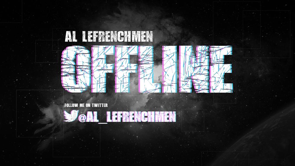 Al_lefrenchmen twitch offline screen.png