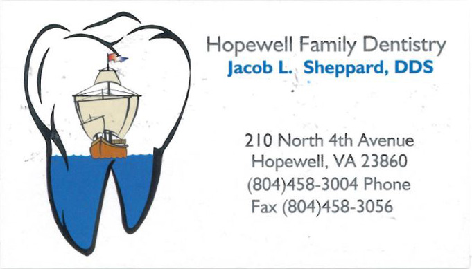 Hopewell Family Dentistry  Jacob L. Sheppard, DDS  210 North 4th Avenue Hopewell, Va 23860 804-458-3004