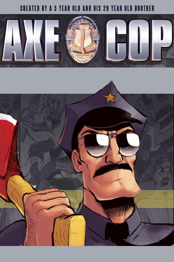 New! Axe Cop!