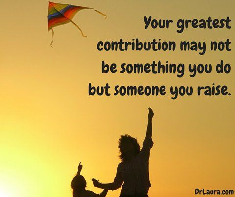 your greatest contribution is someone you raise.jpg