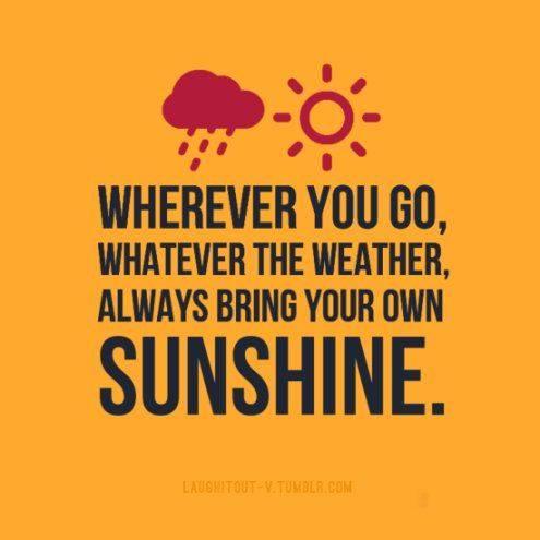 always bring your own sunshine.jpg