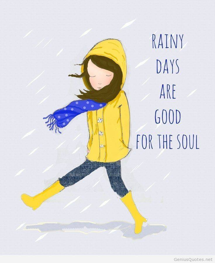 rainy days are good for the soul.jpg
