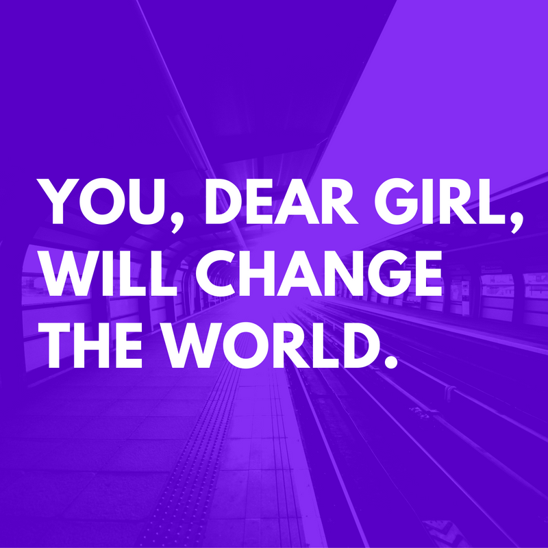 you-dear-girl-will-change-the-world