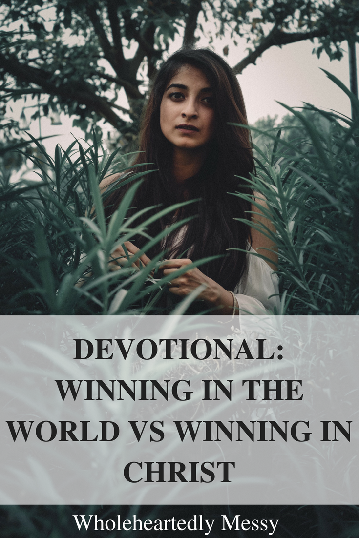 winning in the world vs winning in Christ
