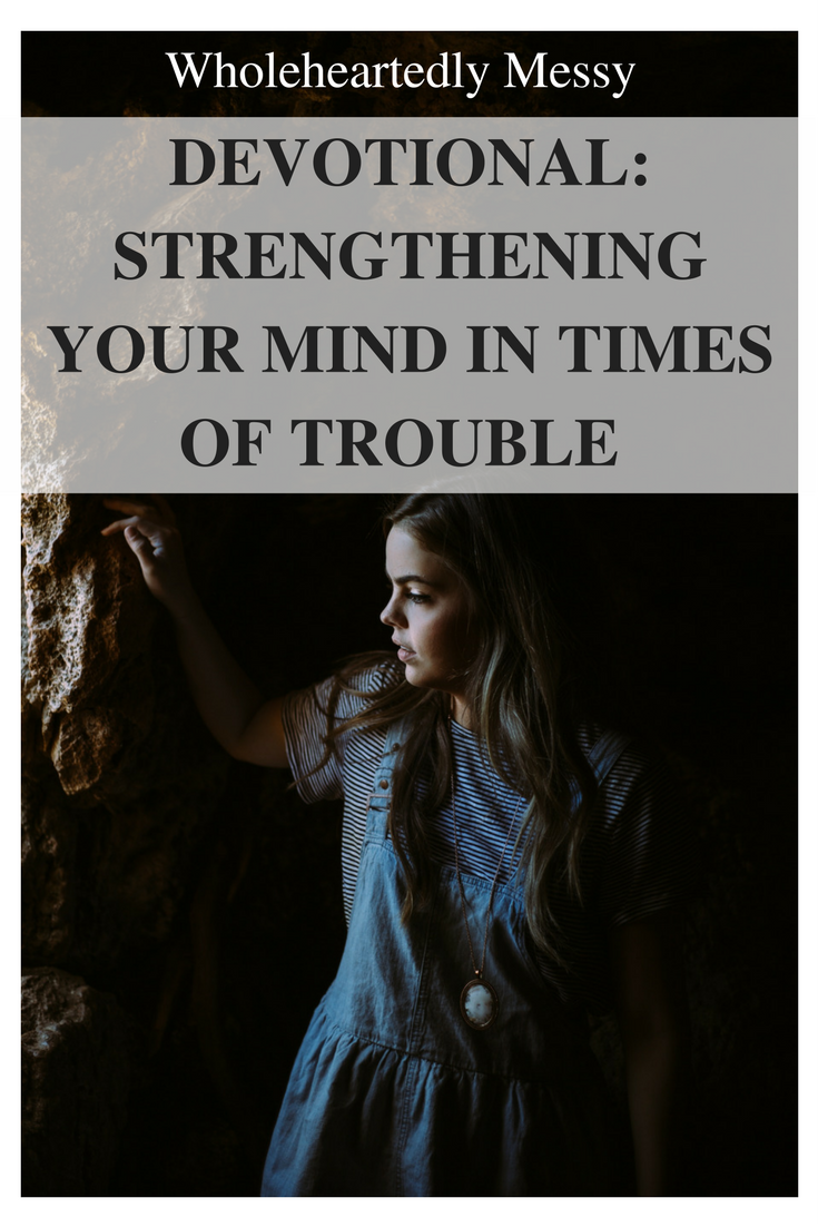 strengthening your mind in times of trouble