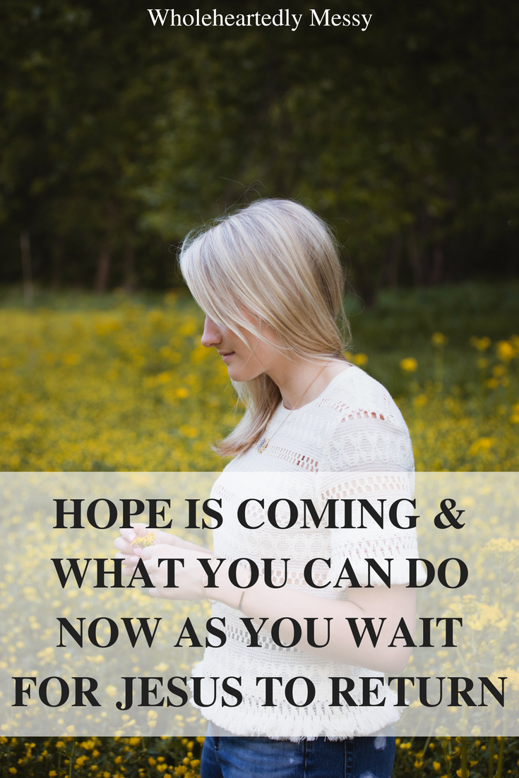 HOPE IS COMING & WHAT YOU CAN DO NOW AS YOU WAIT FOR JESUS TO RETURN.png