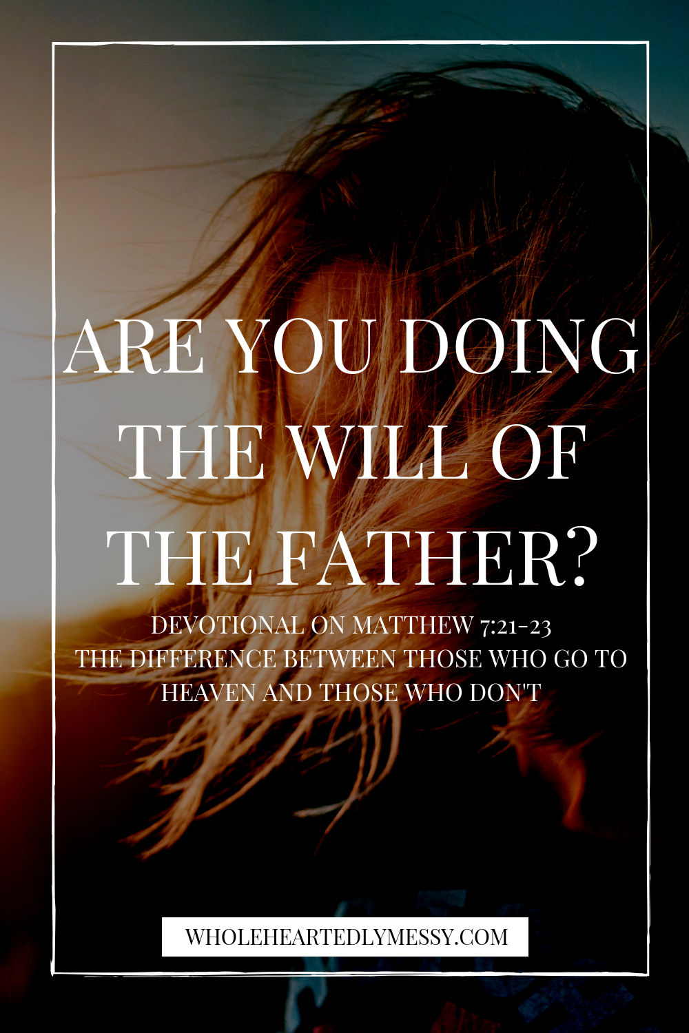 ARE YOU DOING THE WILL OF THE FATHER?