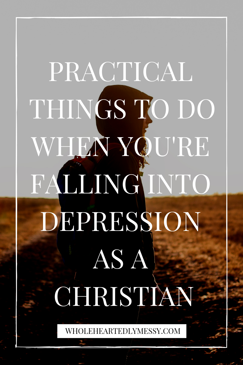 PRACTICAL THINGS TO DO WHEN YOU'RE FALLING INTO DEPRESSION AS A CHRISTIAN
