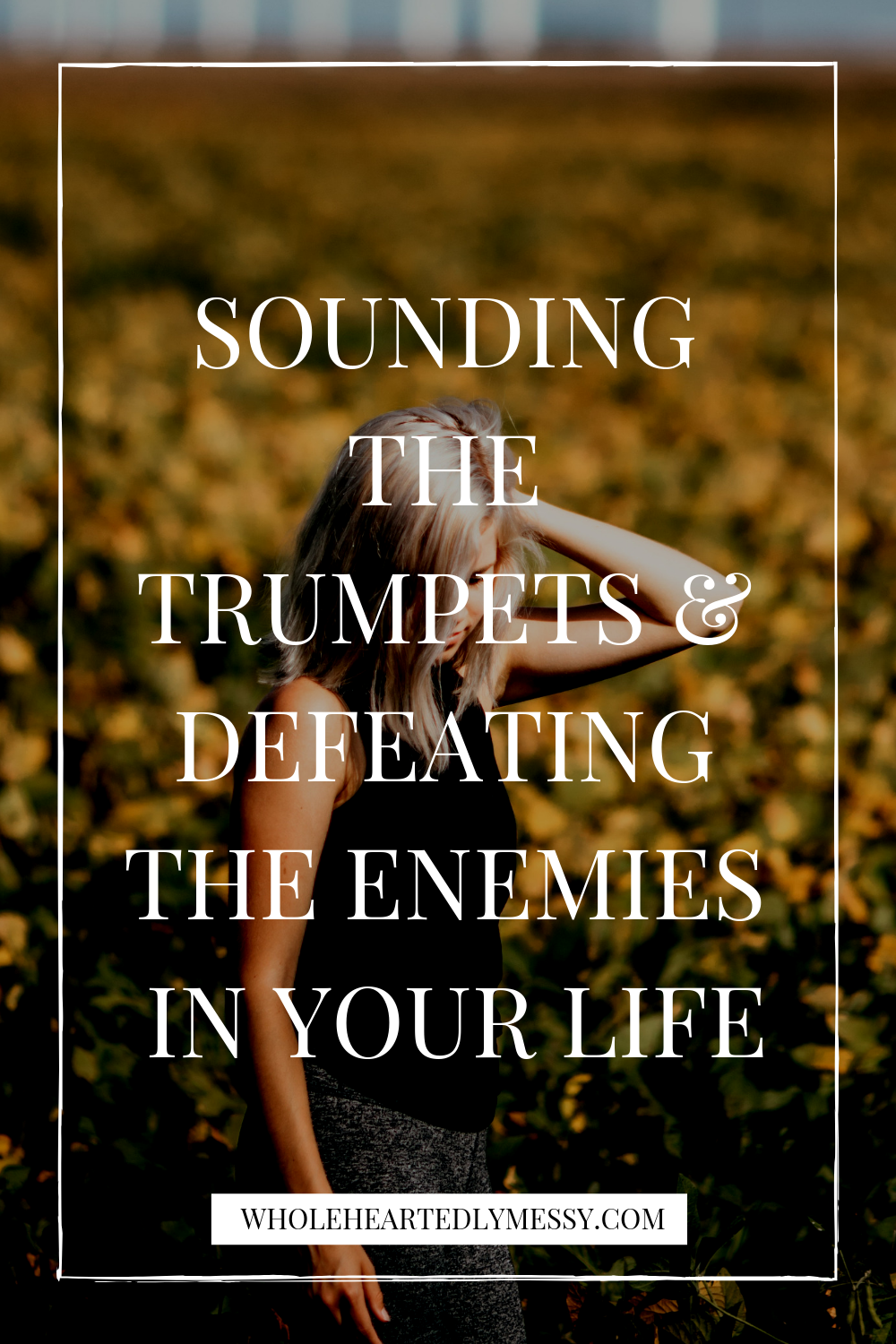 SOUNDING THE TRUMPETS AND DEFEATING THE ENEMIES IN YOUR LFIE.png