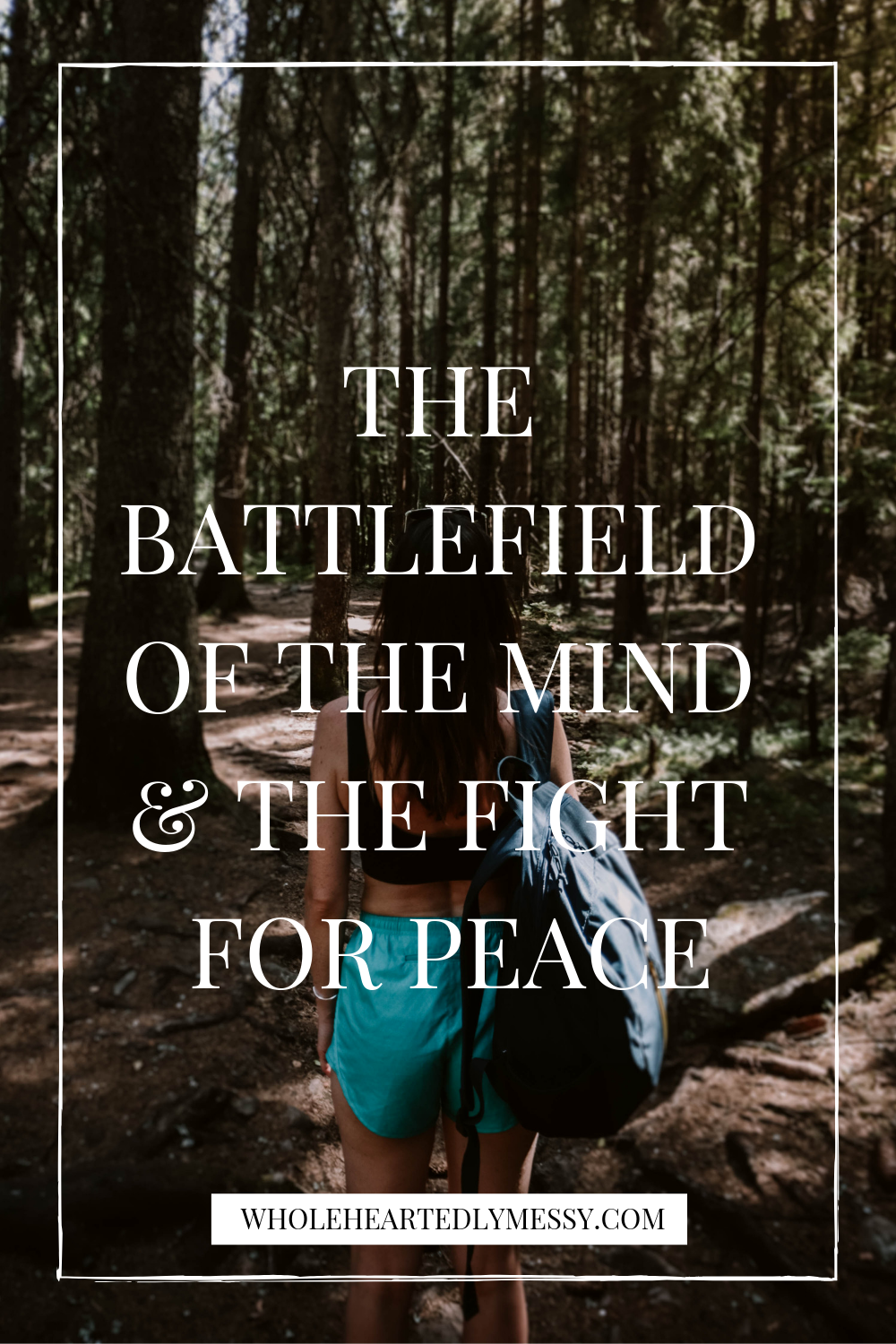 THE BATTLEFIELD OF THE MIND + THE FIGHT FOR PEACE