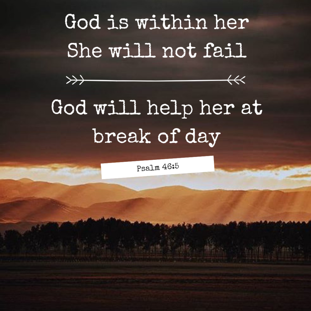 God is within herShe will not failGod will help her at break of day.png