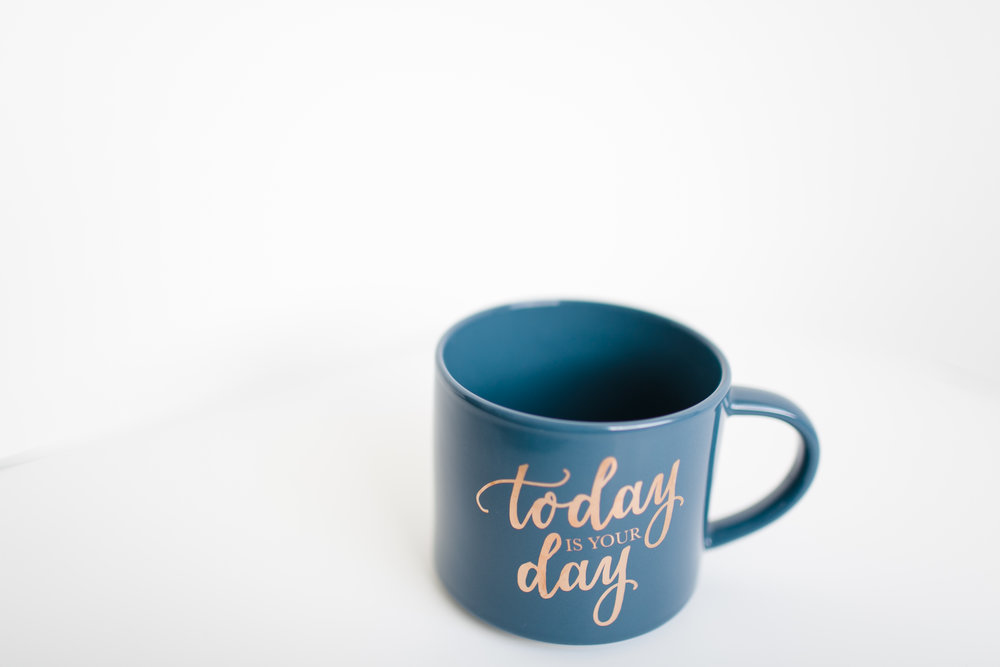 today_is_your_day_cup