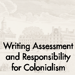 "Gomes, M. (2018). ""Writing Assessment and Responsibility for Colonialism'."" In M. Poe, A. B. Inoue, and N. Elliot. Writing Assessment, Social Justice, and Advancement of Opportunity (pp. 203-227). Fort Collins, CO: The WAC Clearinghouse and University Press of Colorado."