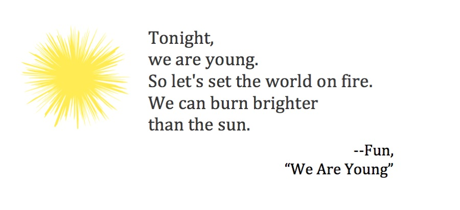 we are young so let's set the world on fire fun.jpg