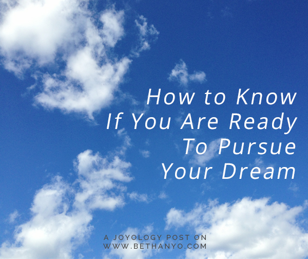 How to Know if you are ready to pursue your dream