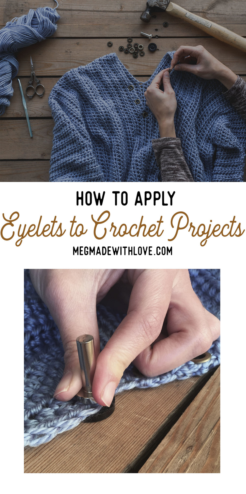 How to Apply Eyelets to Crochet Projects - Megmade with Love