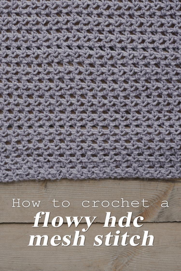 How to Crochet a Flowy Half Double Crochet Mesh Stitch — Megmade ...