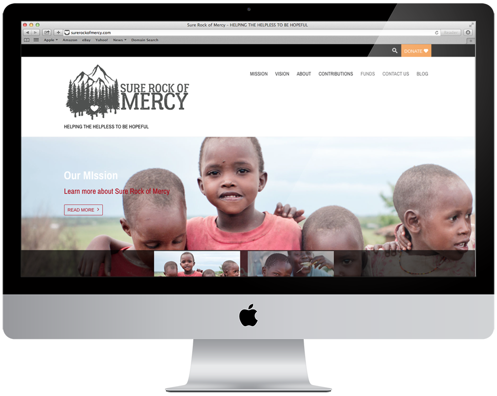 Sure Rock of Mercy    Sure Rock of Mercy is a non-profit organization that serves a community of orphans of Kenya. To get started, they just needed a simple logo graphic and website to enable them to accept online donations.