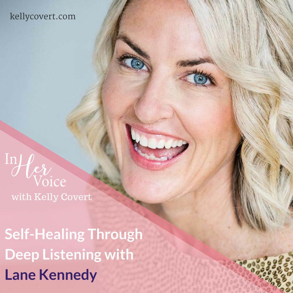 Self-Healing Through Deep Listening with Lane Kennedy