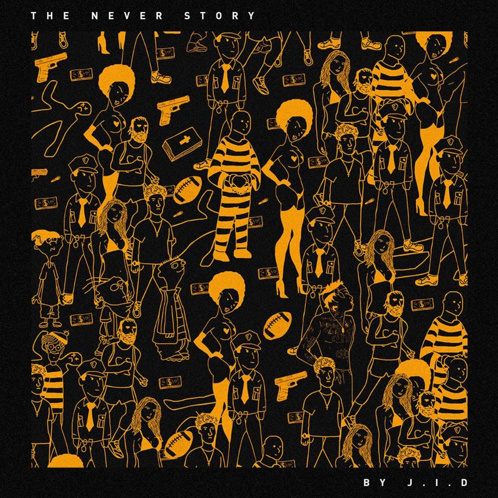 27. J.I.D. - The Never Story