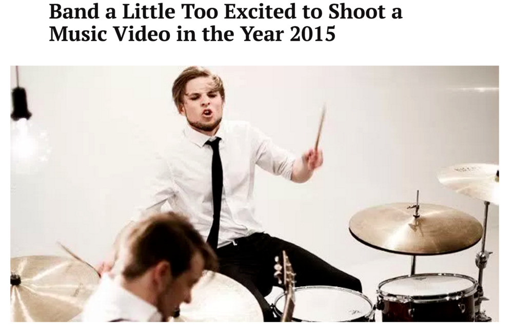 Band a Little Too Excited to Shoot a Music Video in the Year 2015
