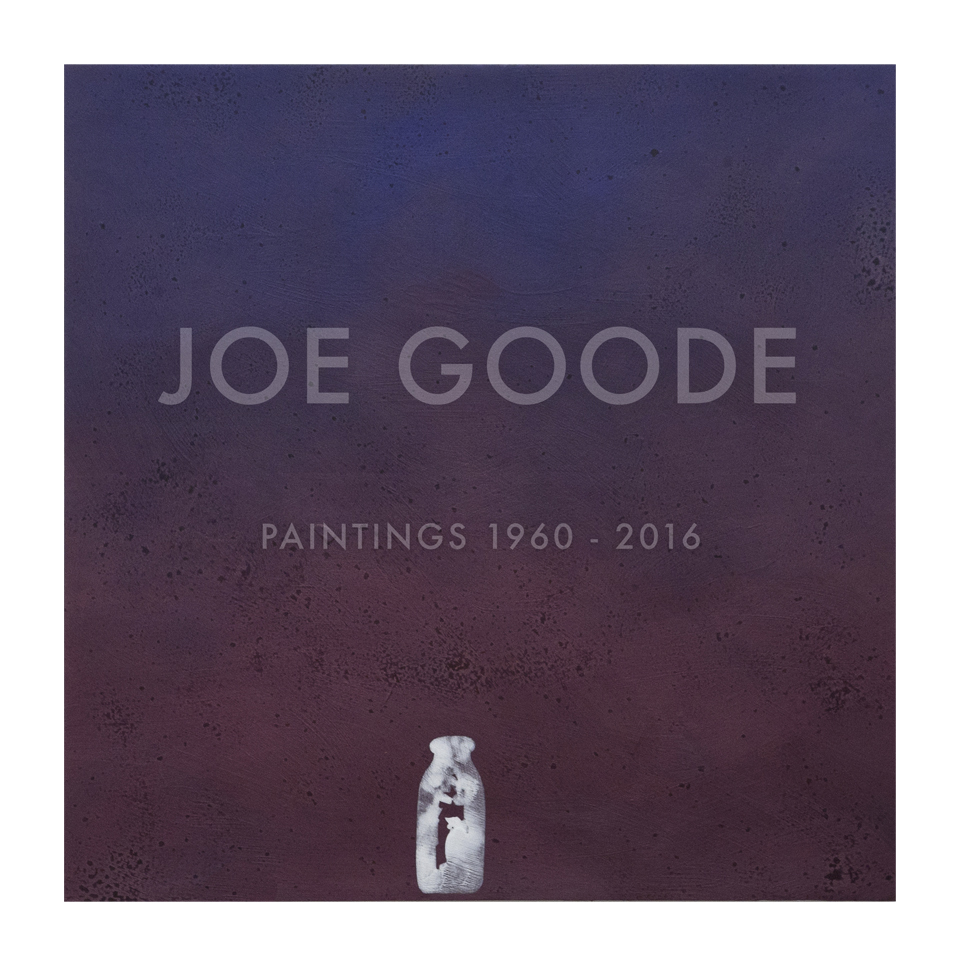 JOE GOODE: PAINTINGS 1960 - 2016 Essays by Kristine McKenna and Joe Goode  A fully illustrated catalogue covering 25 different series of works, including texts from Joe Goode, Kristine McKenna, a foreword by Ed Ruscha and an afterword by Michael Kohn, released on the occasion of the March 2017 exhibition at Kohn Gallery Los Angeles. The catalogue focuses on Goode's journey to Los Angeles, the rise of his career, his influences, the evolution of the art world around him and important series of works from over the last six decades. [Available at  Kohn Gallery ]