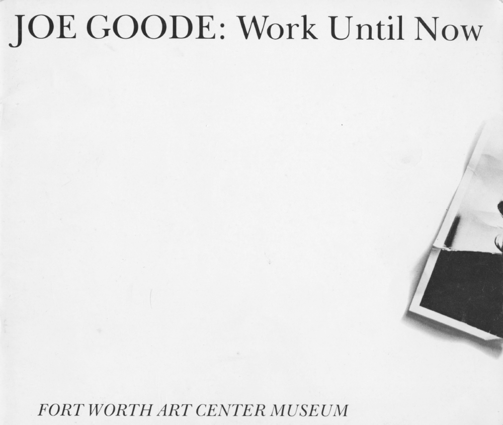 JOE GOODE: Work Until Now, Fort Worth Art Center Museum, 1972