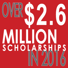 Over 2.6 million dollars in scholarships awarded in 2016.
