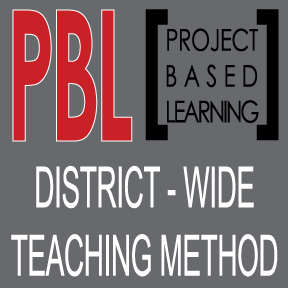 PBL (Project Based Learning) is a district-wide teaching method.