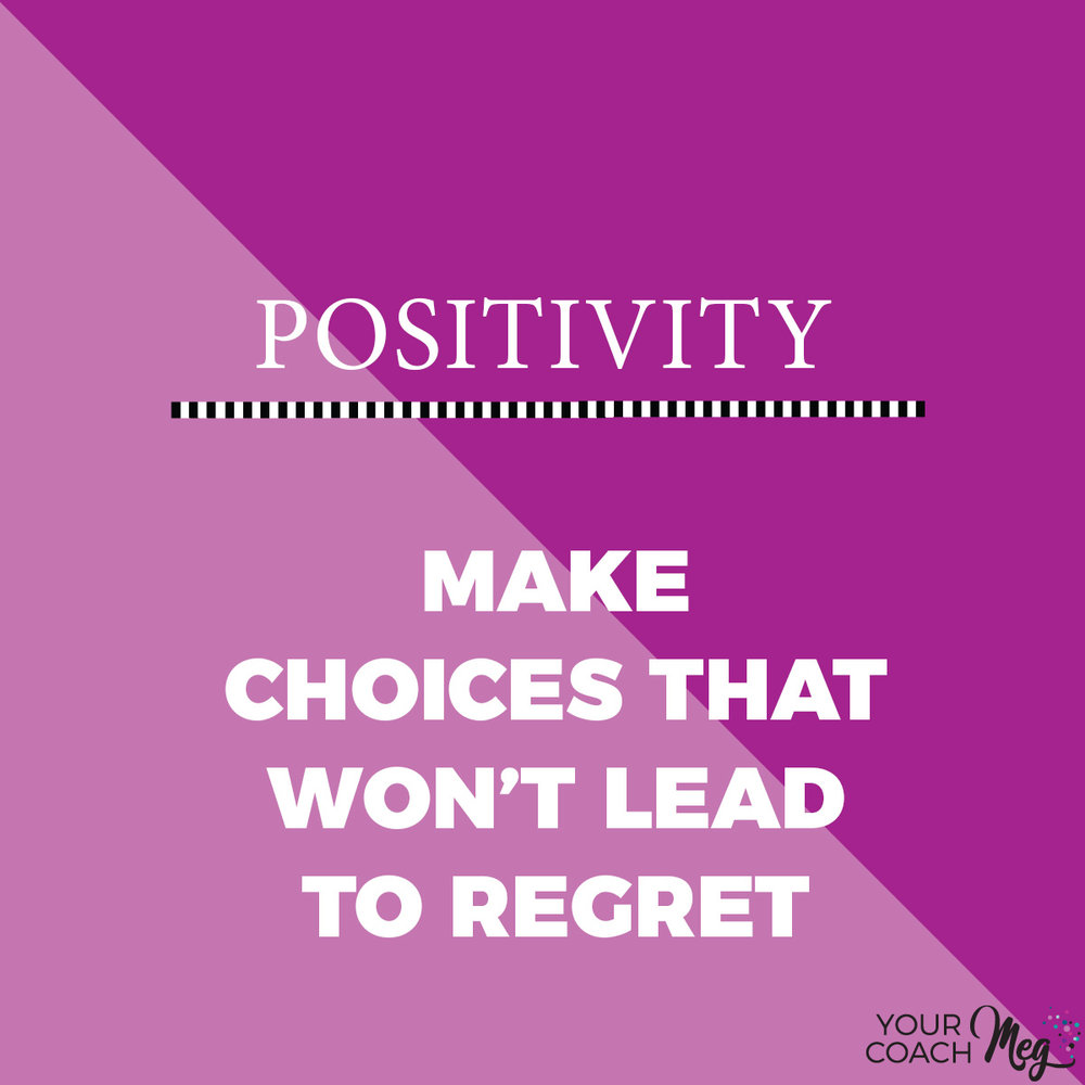 MAKE-CHOICES-THAT-WON'T-LEAD-TO-REGRET