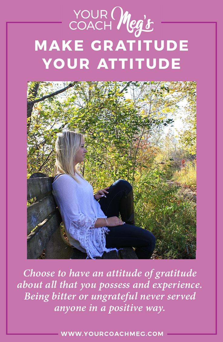 MAKE GRATITUDE YOUR ATTITUDE