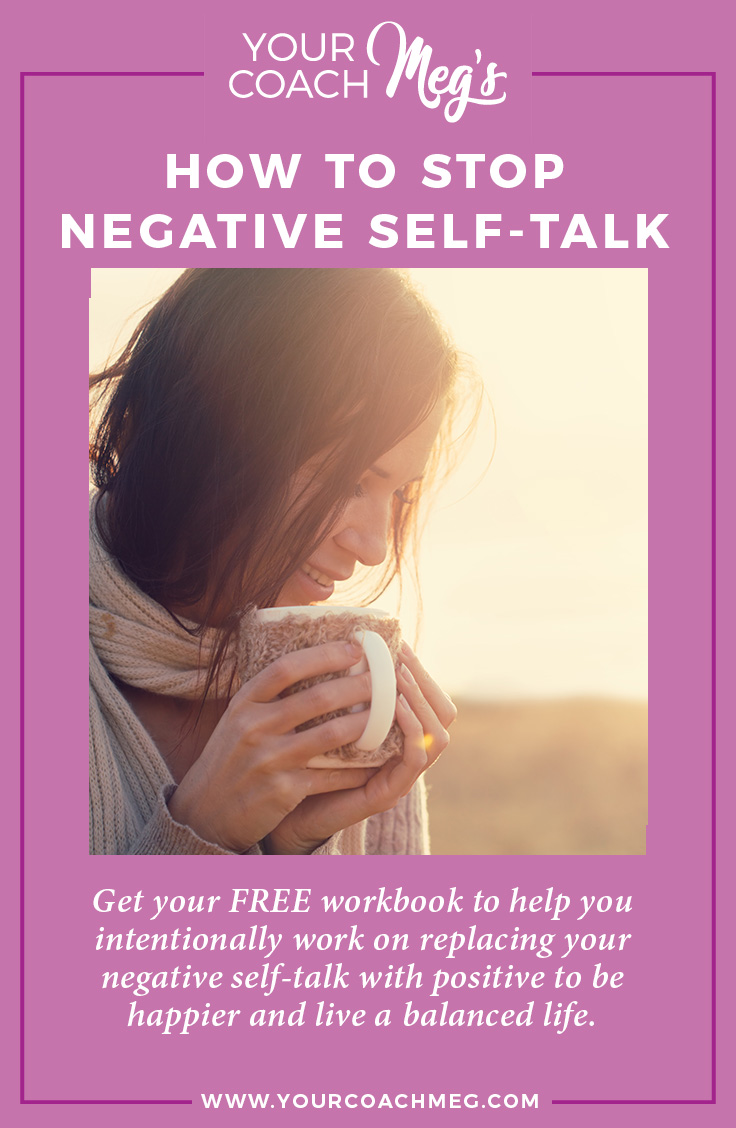 HOW TO STOP NEGATIVE SELF-TALK (with a free workbook!)