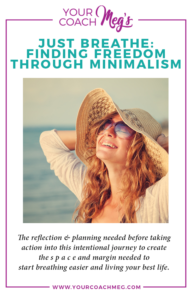 JUST BREATHE: FINDING FREEDOM THROUGH MINIMALISM