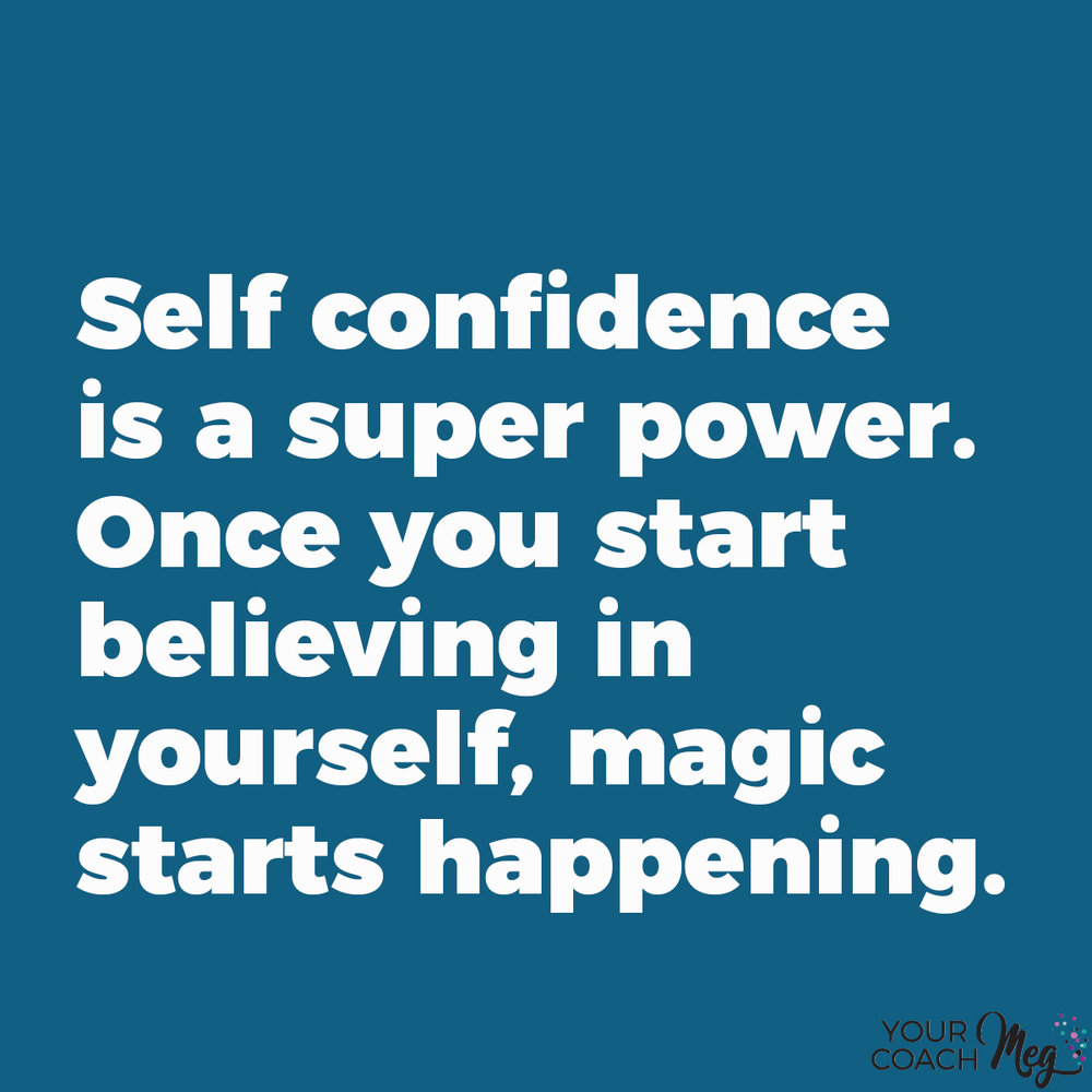 Self Confidence is a super power- Your Coach Meg